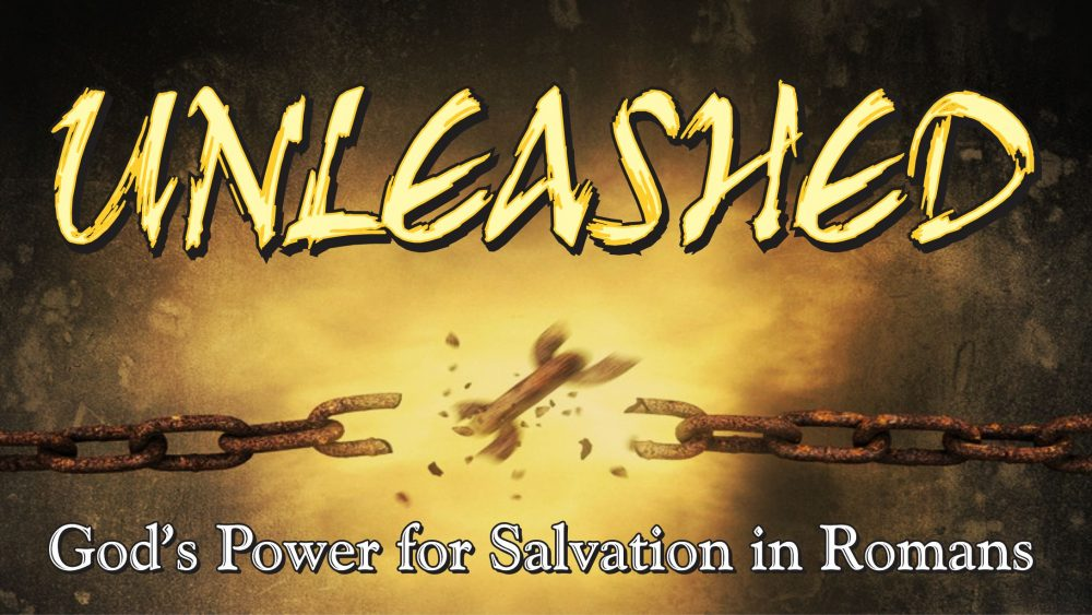 Romans:  Unleashed