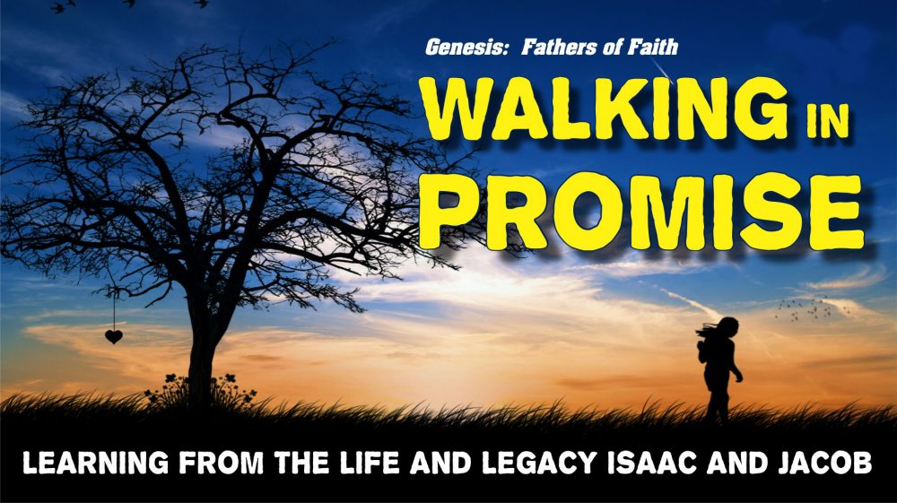 Genesis 25-36: Walking in Promise