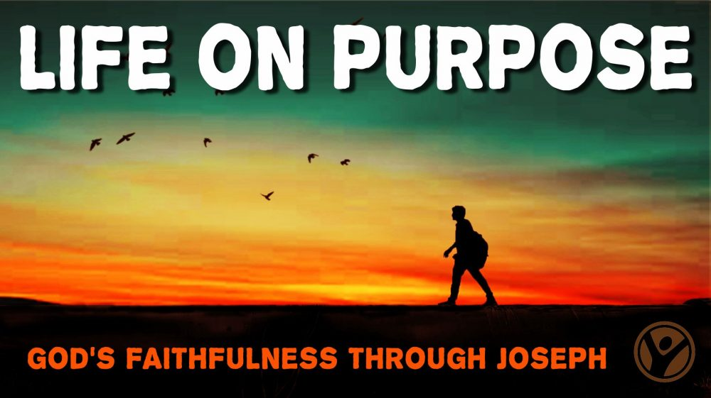 Genesis 37-50: Life on Purpose