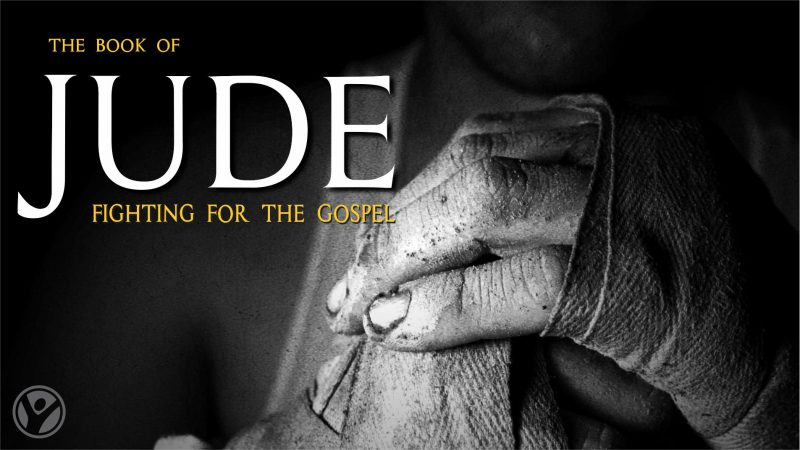 Jude:  Fighting for the Gospel