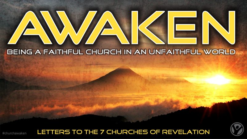 Awaken:  being a faithful church in an unfaithful world