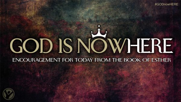 God is Now Here:  The Book of Esther