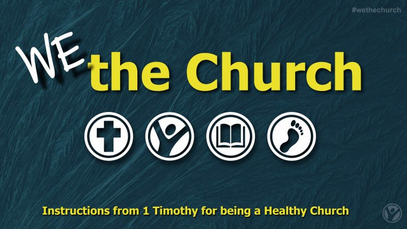 1 Timothy:  We, the Church