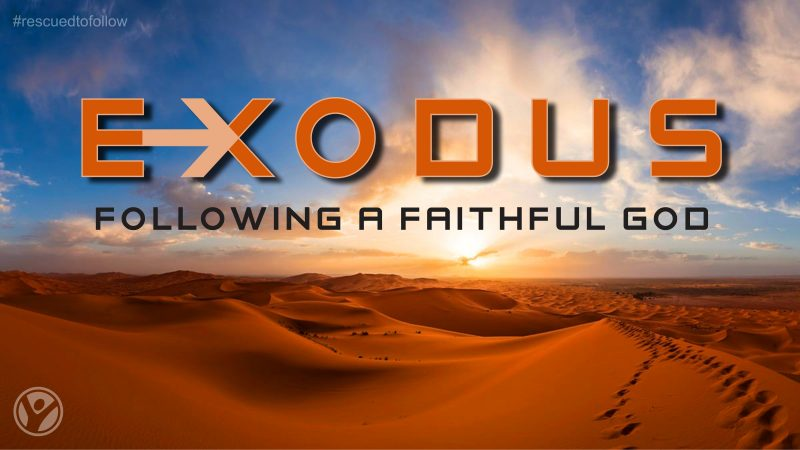 Exodus:  Following a Faithful God